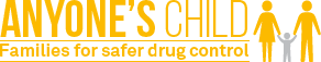 Anyone's Child: Families for Safer Drug Control